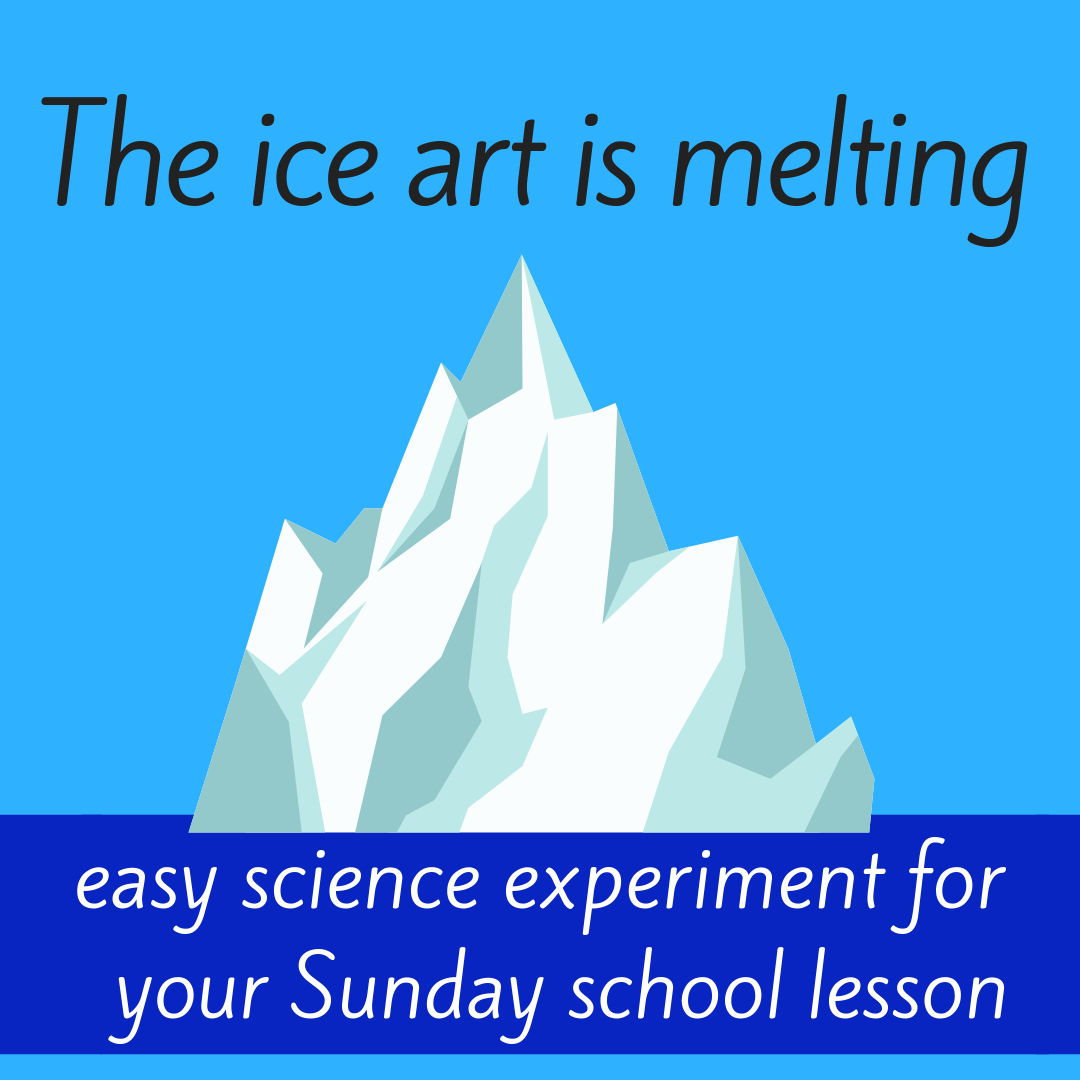 The ice art is melting a science experiment for Sunday school class bible lesson kids church christian youth work on taking care of creation