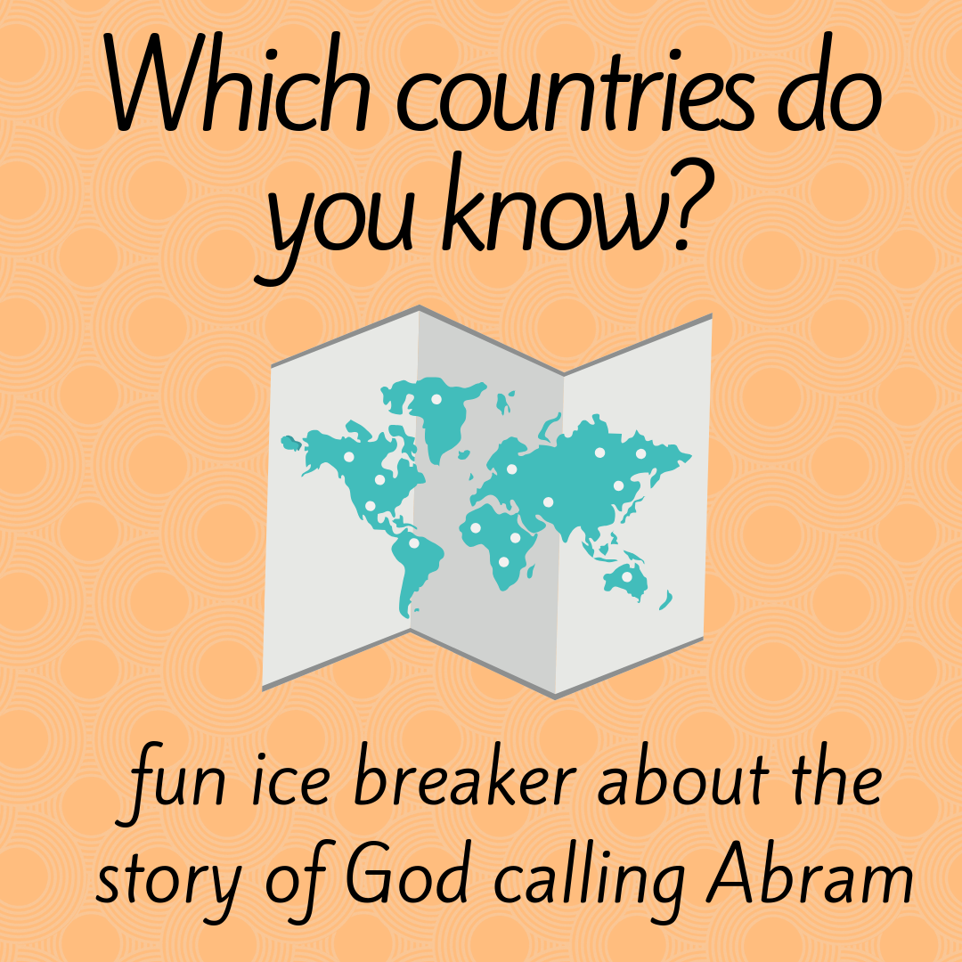Which countries do you know a fun ice breaker about the Bible story of God calling Abram for Sunday school Bible lesson youth work kids ministry 2