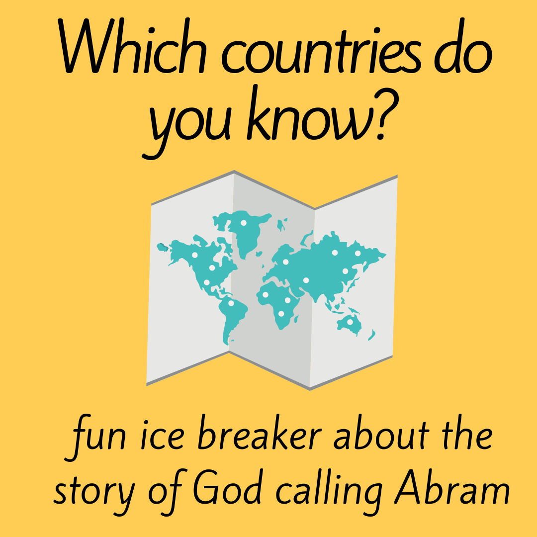 Which countries do you know a fun ice breaker about the Bible story of God calling Abram for Sunday school Bible lesson youth work kids ministry