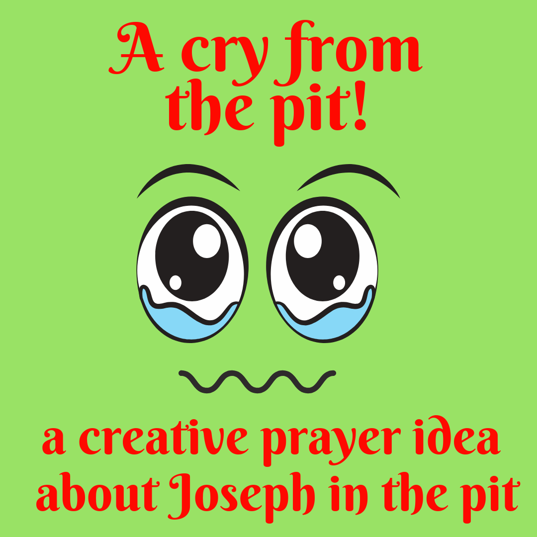 A cry from the pit a creative prayer idea about Joseph in the pit Sunday school object lesson Bible lesson kids church kids ministry youth work