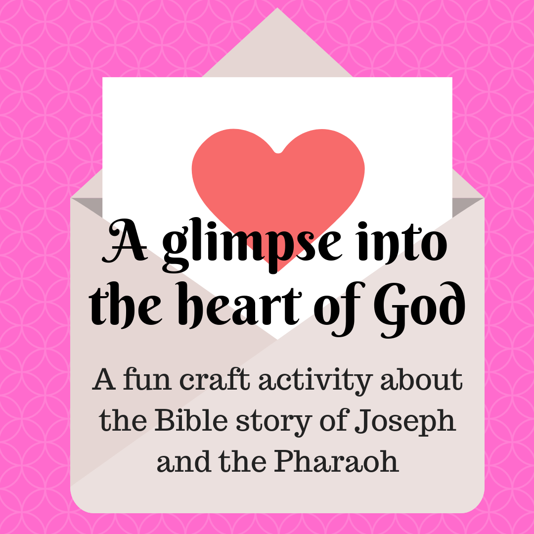 A glimpse into the heart of God a fun craft activity about the Bible story of Joseph and the Pharaoh. Ideal for a Sunday school lesson kids ministry or childrens church