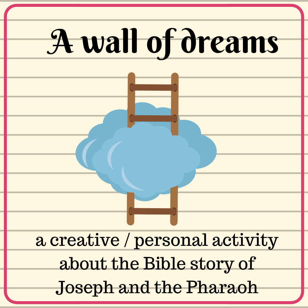 A wall of dreams a creative personal activity about the Bible story of Joseph and the Pharaoh. Ideal for a Sunday school lesson kids ministry or childrens church