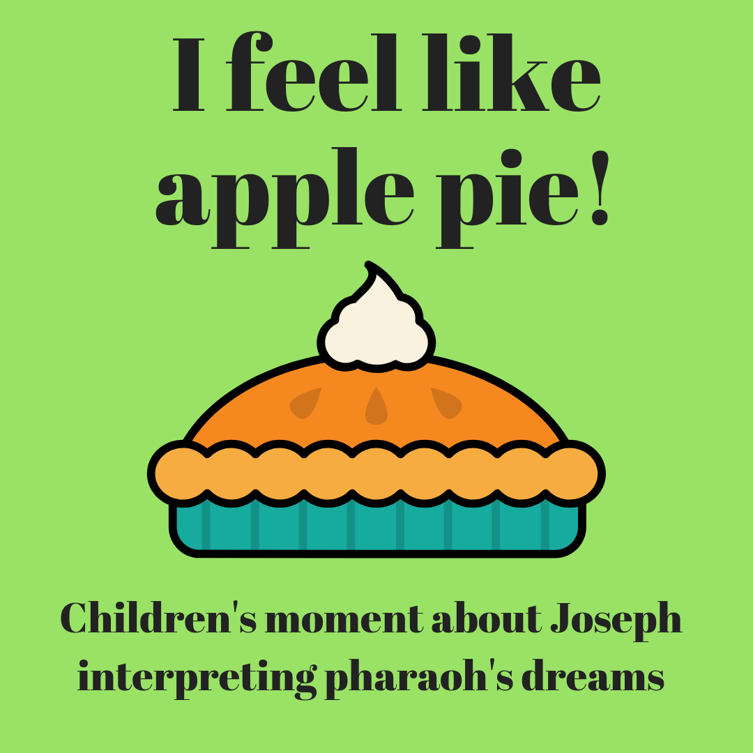 I feel like apple pie use this fun childrens moment to talk about the Bible story of Joseph interpreting pharaohs dreams. Ideal for a Sunday school lesson kids ministry or childrens churc
