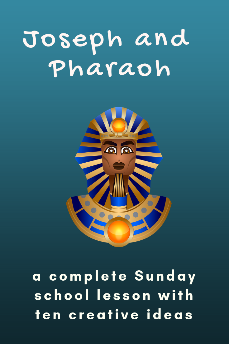 Joseph and Pharaoh a complete Sunday school lesson with ten creative ideas. Ideal for a Sunday school lesson kids ministry or childrens church