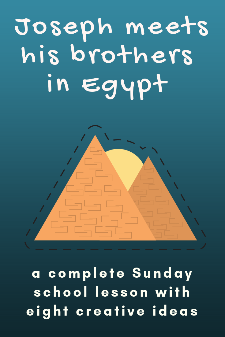 Joseph meets his brothers in Egypt a complete Sunday school lesson with eight creative ideas. Ideal for a Sunday school lesson kids ministry or childrens church
