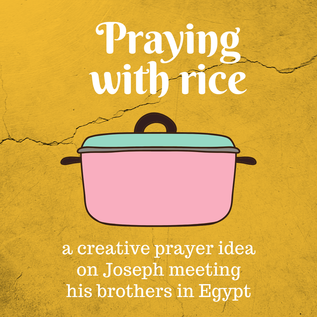 Praying with rice a creative prayer idea on Joseph meeting his brothers in Egypt. Ideal for a Sunday school lesson kids ministry or childrens church 1