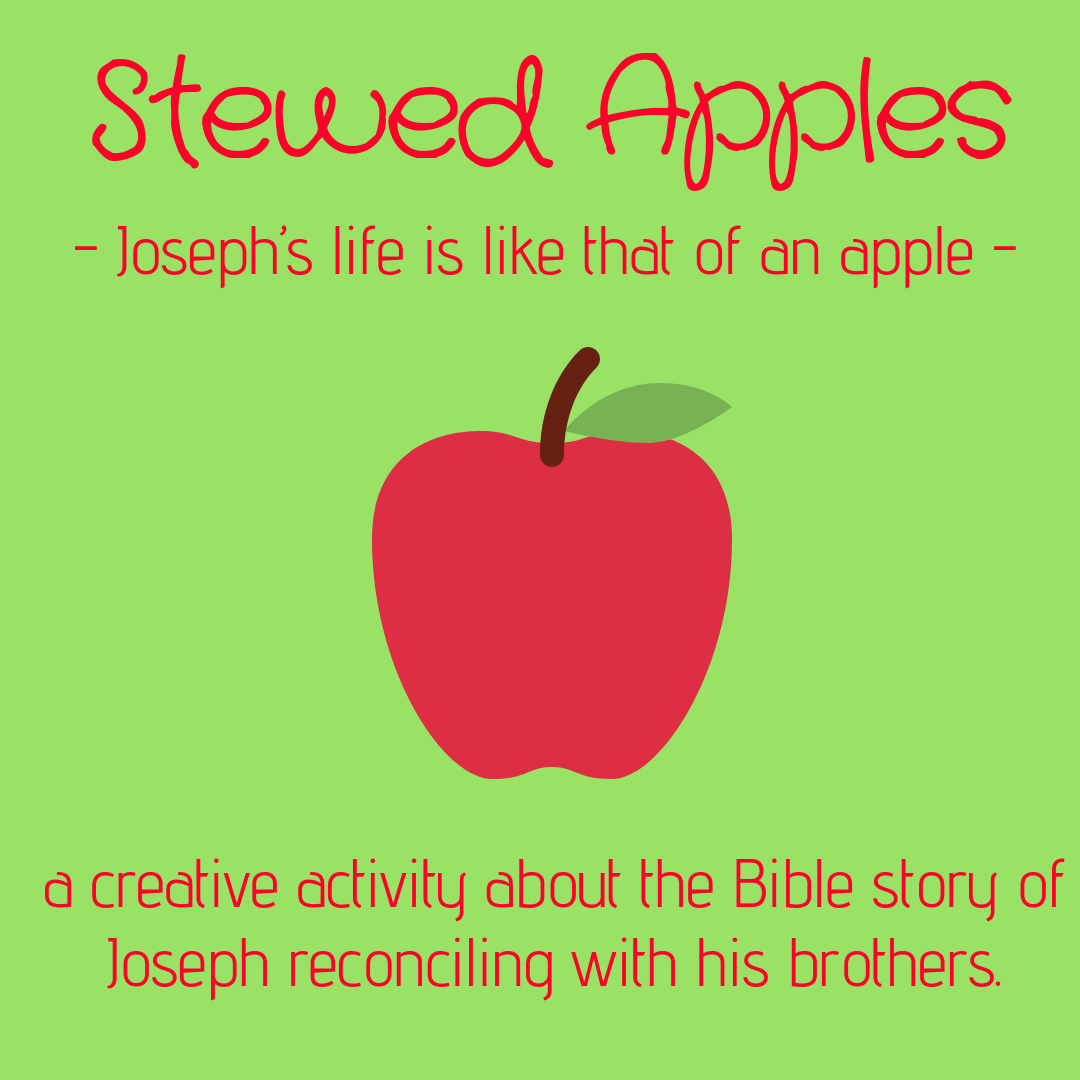 Stewed Apples creative activity about the Bible story of Joseph being reconciled with his brothers To be used in a Sunday school lesson kids church kids ministry childrens ministriy childrens work Bible lesson