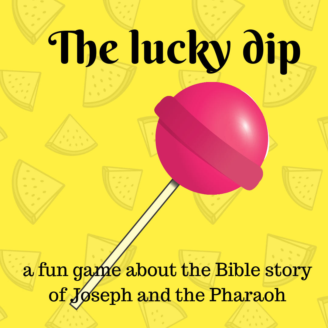 The lucky dip a fun game about the Bible story of Joseph and the Pharaoh. Ideal for a Sunday school lesson kids ministry or childrens church