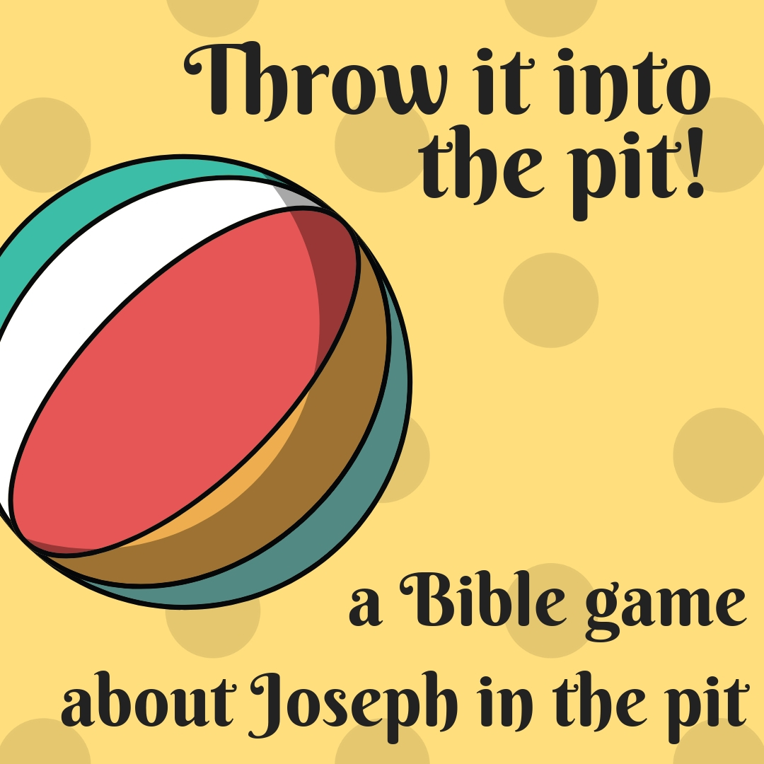 Throw it into the pit a fun Bible game about Joseph in the pit Sunday school lesson kids ministry children church kids church youth work
