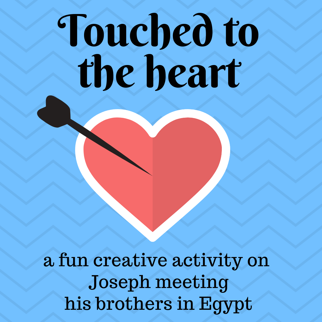 Touched to the heart a creative activity on Joseph meeting his brothers in Egypt. Ideal for a Sunday school lesson kids ministry or childrens church
