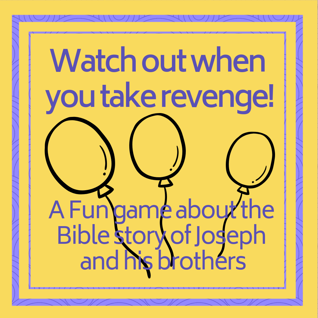 Watch out when you take revenge Game a fun Bible game about Joseph reconciling with his brothers. Used in a Sunday school lesson kids church kids ministry childrens ministriy childrens work Bible lesson