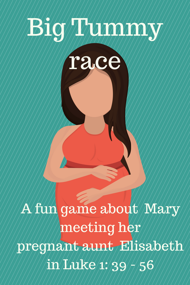 Big Tummy race a fun game about Mary meeting her pregnant aunt Elisabeth in Luke 1 verses 39 till 56