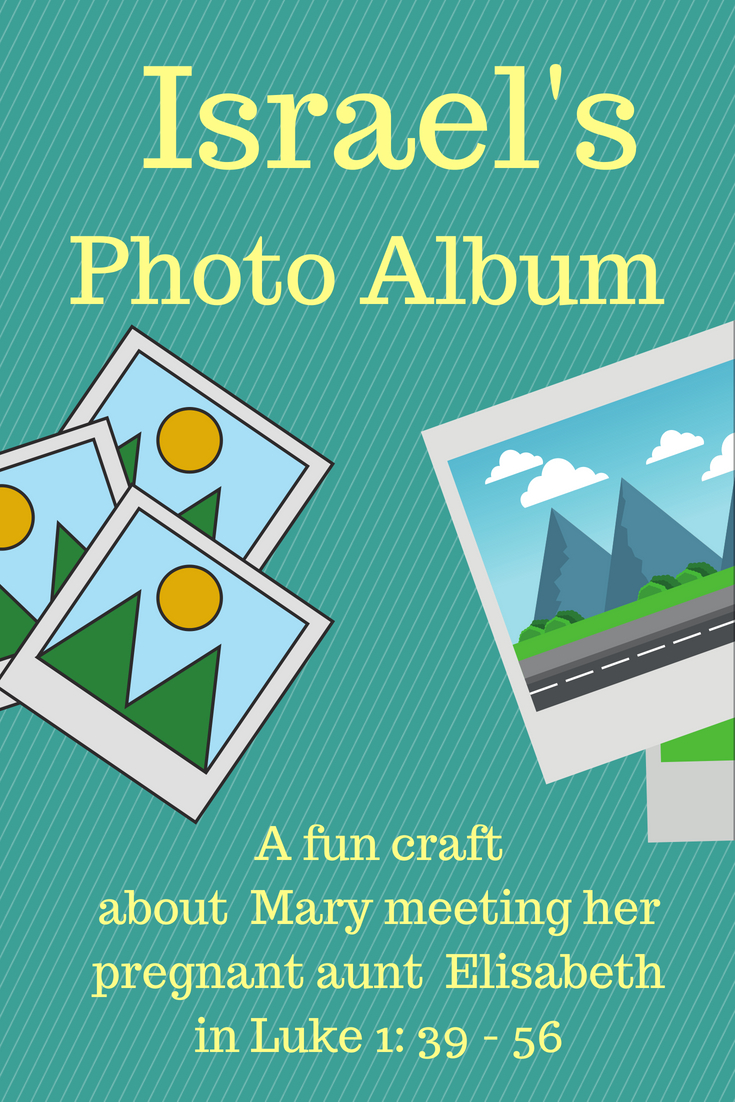 Israel s Photo Album a fun craft about Mary meeting her pregnant aunt Elisabeth in Luke 1 verses 39 till 56