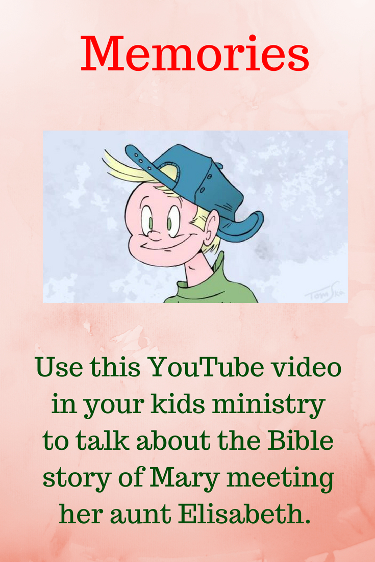 Memories use this YouTube video in your kids ministry to talk about the Bible story of Mary meeting her elderly aunt Elisabeth