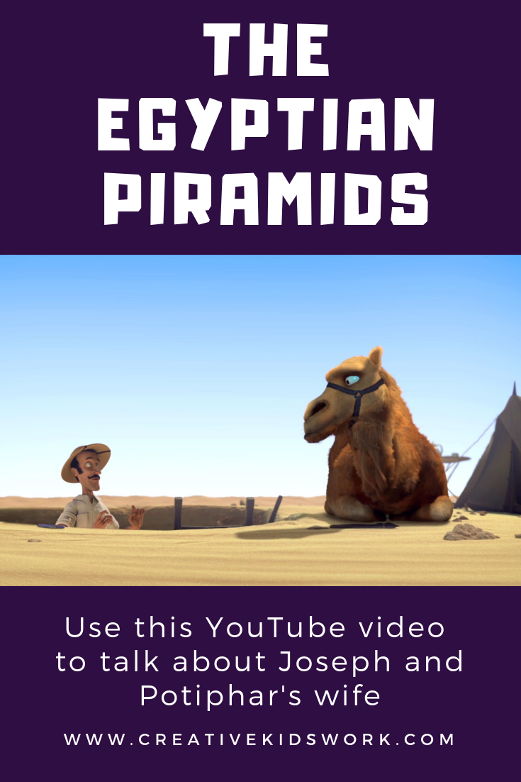 The Egyptian Piramids Use this secular YouTube video to talk about the Bible story of Joseph and the wife of Potiphar
