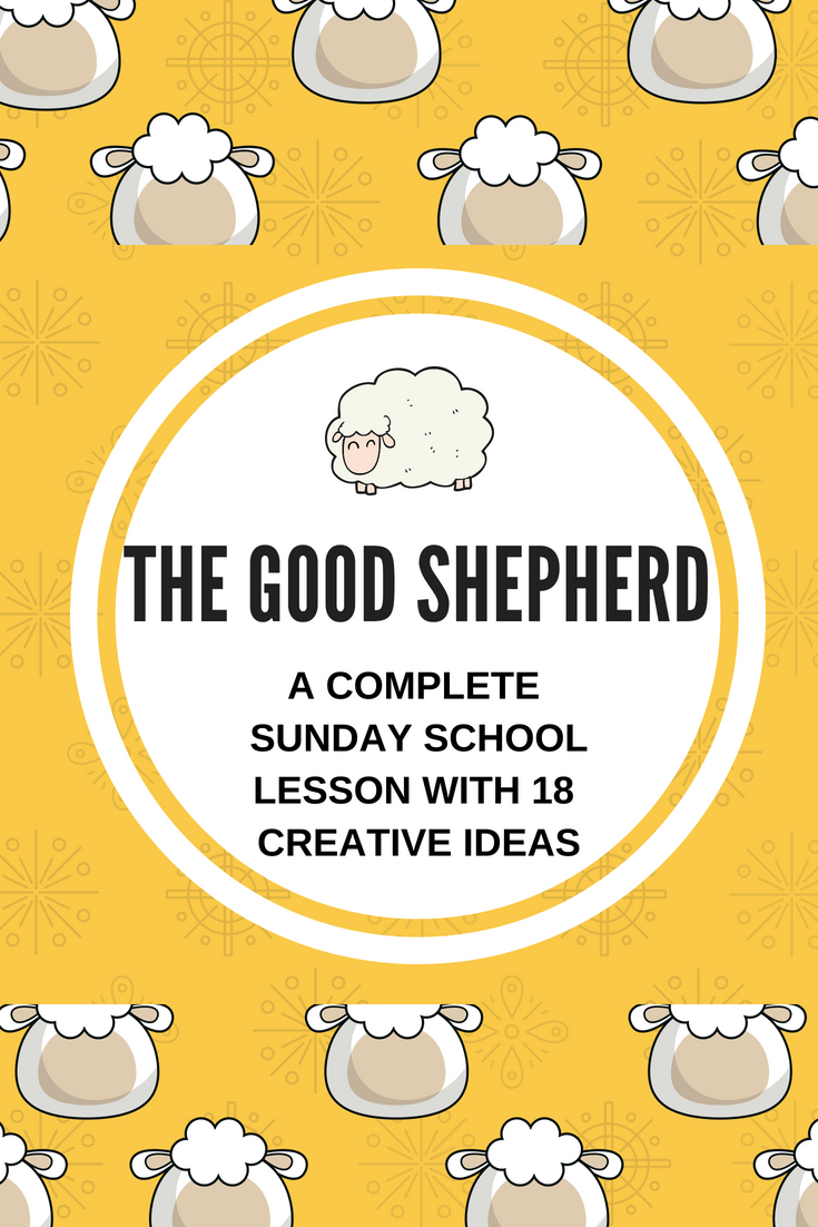 The Good Shepherd a complete Sunday School lesson with 18 creative ideas