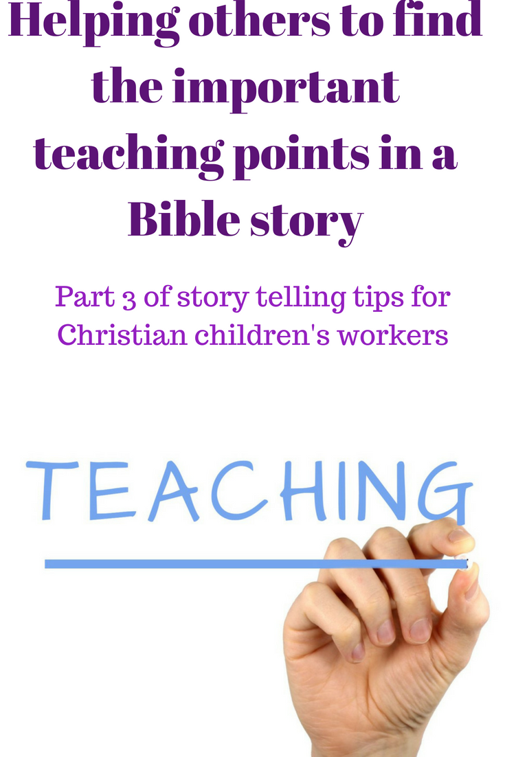 Helping others to find the important teaching points in a Bible story