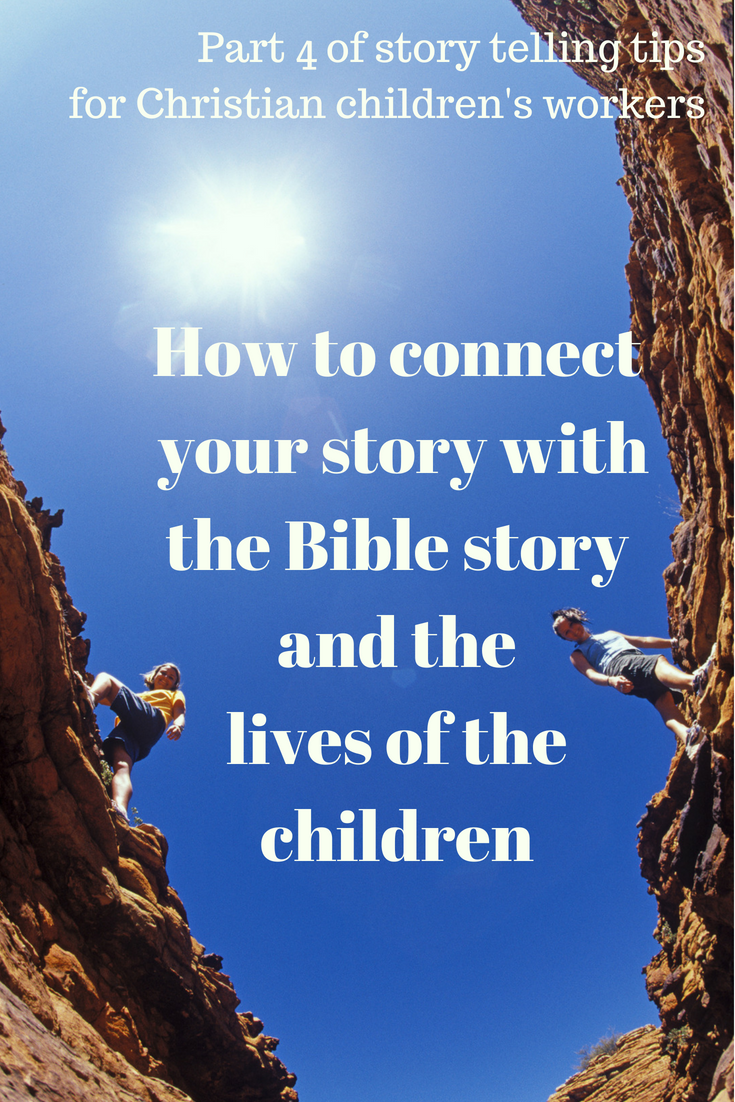 How to connect your story with the Bible story and the lives of the children