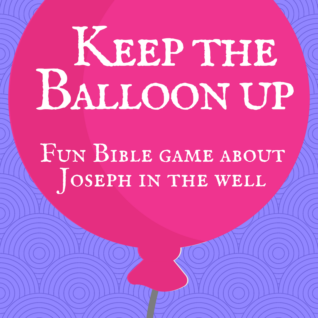 Keep the Balloon up a fun Bible game about the Bible story of Joseph in the well and being sold as a slave to Egypt