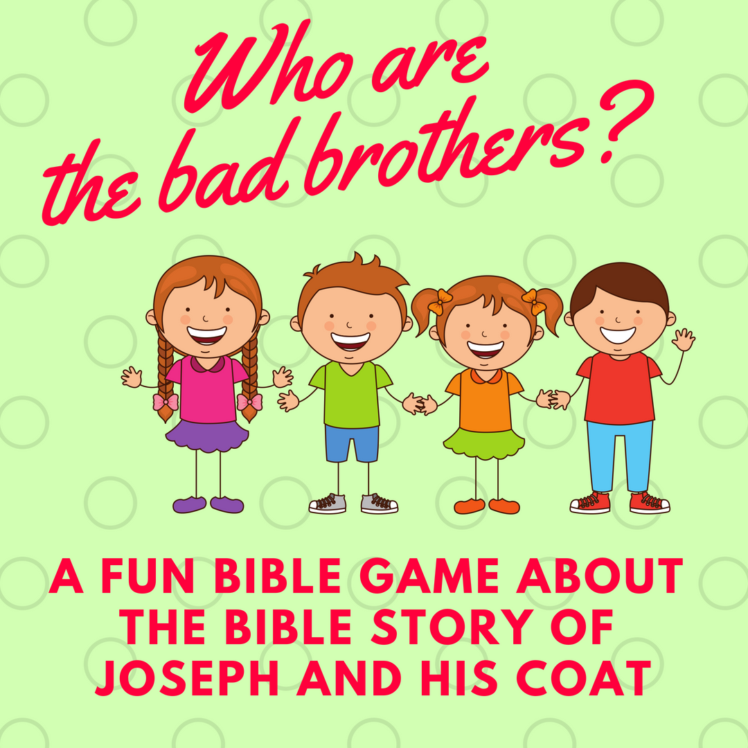 Who are the bad brothers a fun Bible game for Sunday school or kids church about the Bible story of Joseph and his coat