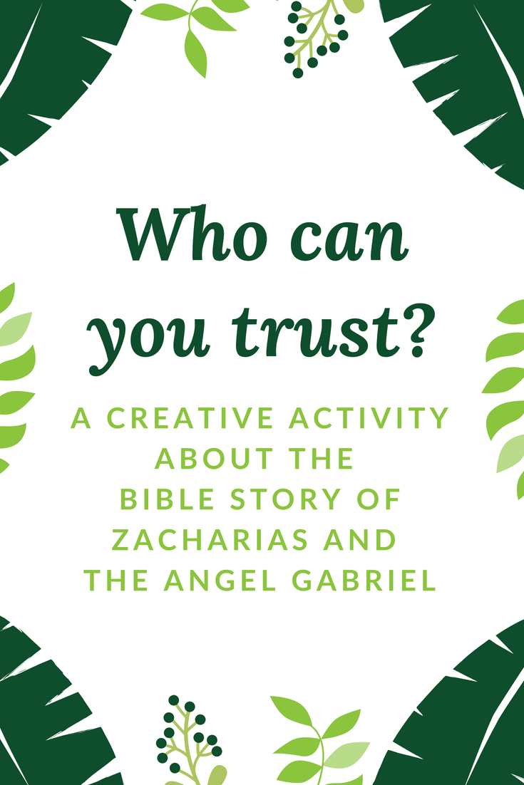 Who can you trust a creative activity about the Bible story of Zacharias meeting the angel Gabriel in the tempel