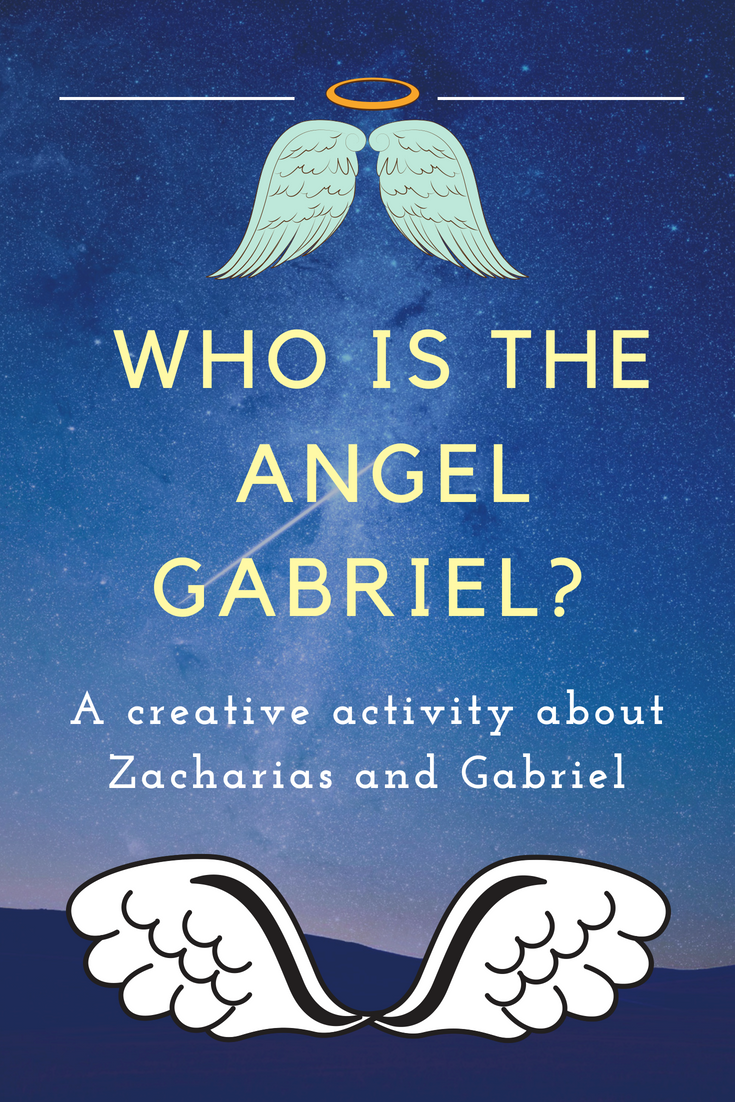 Who is the angel Gabriel a creative activity about the Bible story of Zacharias meeting the angel Gabriel in the tempel